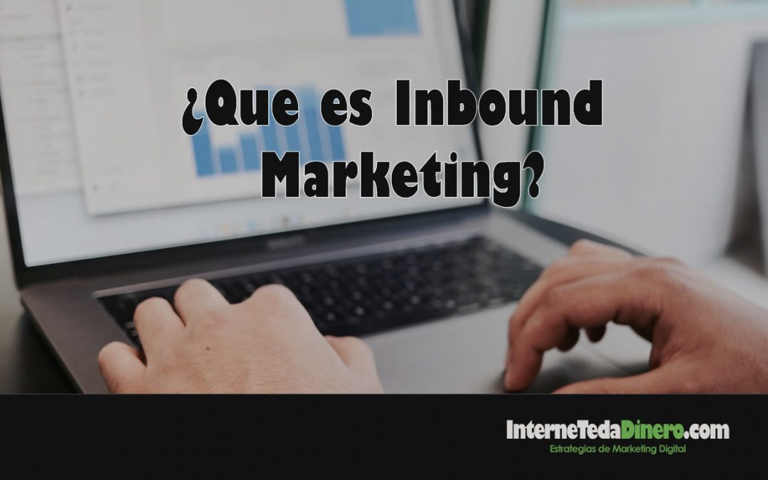 ¿Que es Inbound Marketing?