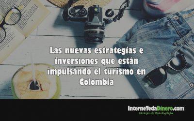 Las nuevas estrategias e inversiones que están impulsando el turismo en Colombia