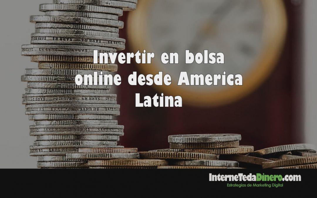 Invertir en bolsa online desde America Latina