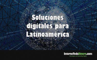 Soluciones digitales para Latinoamérica