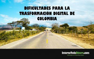 Dificultades para la trasformación digital de Colombia