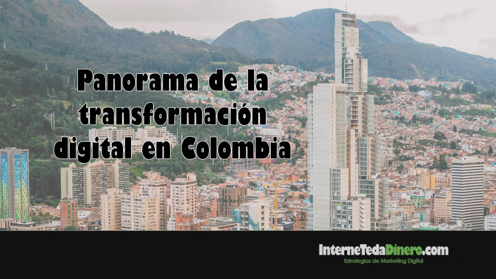 Panorama de la transformación digital en Colombia