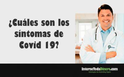 ¿Cuáles son los síntomas de Covid 19?