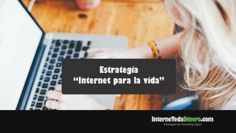 "Estrategia ""Internet para la vida"""