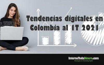 Tendencias digitales en Colombia al 1T 2021
