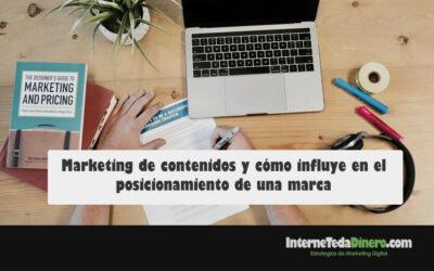 Marketing de contenidos y cómo influye en el posicionamiento de una marca