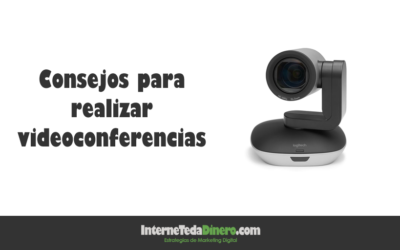 Consejos para realizar videoconferencias
